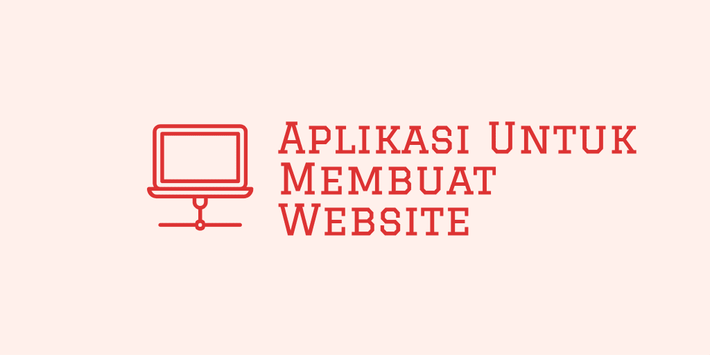 Aplikasi Untuk Membuat Website