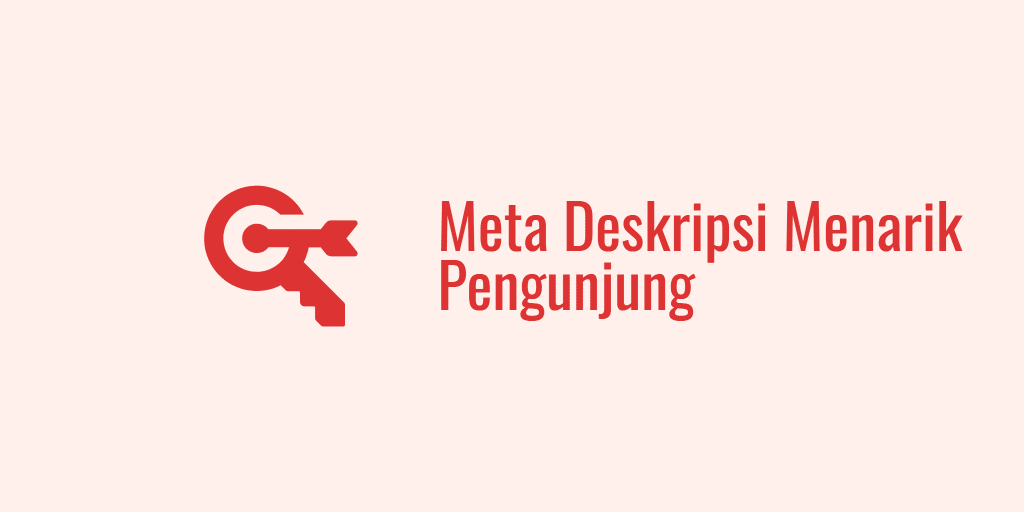 Meta Deskripsi Menarik Pengunjung