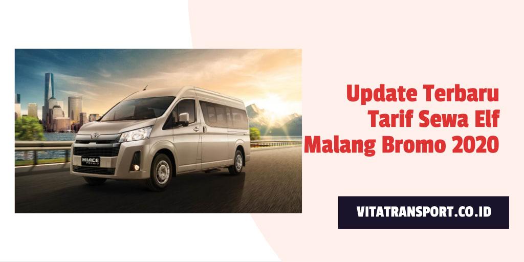 Update Terbaru Tarif Sewa Elf Malang Bromo 2020